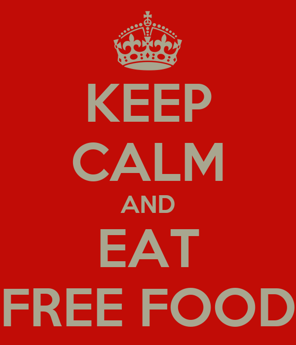 Keep Calm and Eat Free Food